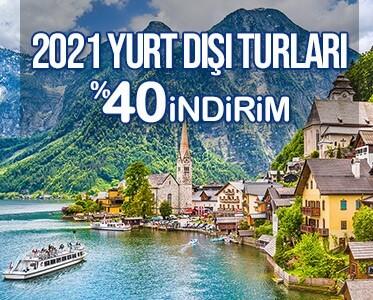 2021 Yurt Dışı Turlarında 40% İndirim